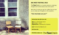 """Invite - """"The Two Chairs"""" at The Big West Festival 2013"""